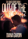 Out of the Ashes by Diana Gardin