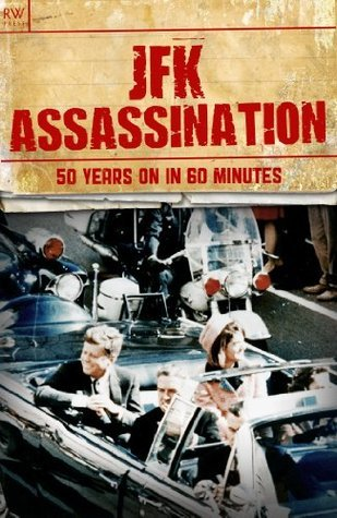 JFK Assassination -  50 Years On in 60 Minutes - John F Kennedy, Lee Harvey Oswald, Jack Ruby, John and Nellie Connally, Jackie Kennedy, CIA, Warren Commission, Cuba, Frank Sinatra, Mafia