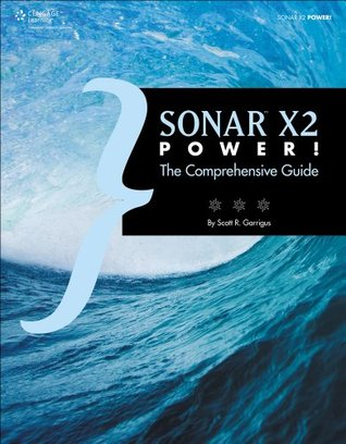 SONAR X2 Power!:Comprehensive Guide