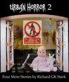 Urban Horror 2: Four More Stories