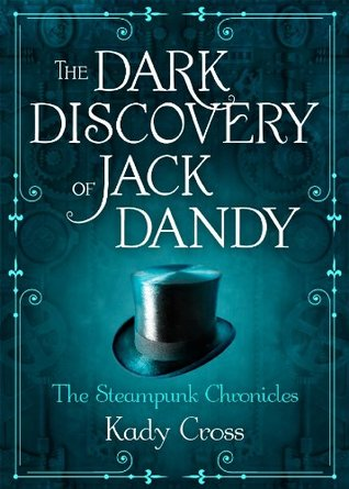 Ebook The Dark Discovery of Jack Dandy by Kady Cross read!