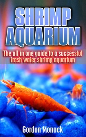 SHRIMP AQUARIUM: The All In One Guide to a Successful Fresh