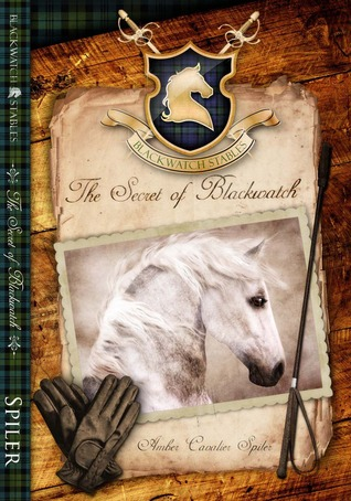 The Secret of Blackwatch (Blackwatch Stables, #1)