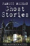Ghost Stories: 20 Famous Modern Ghost Stories