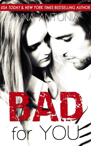 Bad for you mad bad and dangerous to love 2 by anna antonia 18184839 fandeluxe Epub