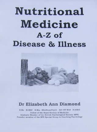 Nutritional Medicine: A - Z of Disease & Illness (Naturopathic Nutritional Medicine Book 2)