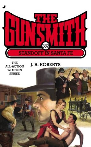 Standoff in Santa Fe (The Gunsmith, #382)