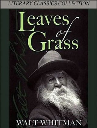 Leaves of Grass - Death Bed Edition (Illustrated and Annotated) (Literary Classics Collection)