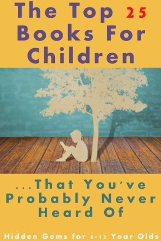 The Top 25 Books For Children That You've Probably Never Heard Of