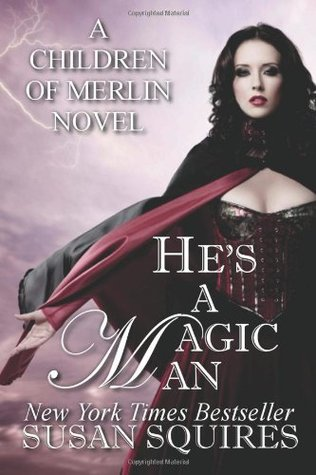 He's A Magic Man (Children of Merlin, #2)