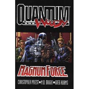 Quantum and Woody: Magnum Force