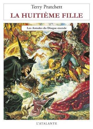 La Huitième Fille: Les Annales du Disque-monde, T3