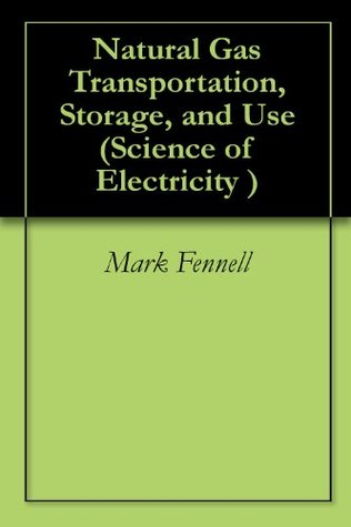 Natural Gas Transportation, Storage, and Use