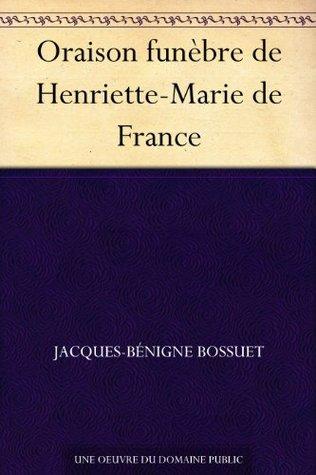 Oraison funèbre de Henriette-Marie de France