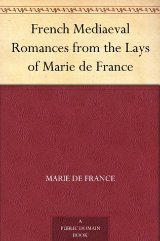 "the strange things in lanval by marie de france Why marie de france was a medieval bad ass marie de france said screw you to traditional gender roles in the breton lai ""lanval,"" by marie de france."