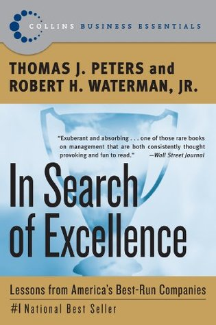 In search of excellence lessons from americas best run companies in search of excellence lessons from americas best run companies by thomas j peters publicscrutiny