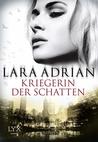 Kriegerin der Schatten by Lara Adrian