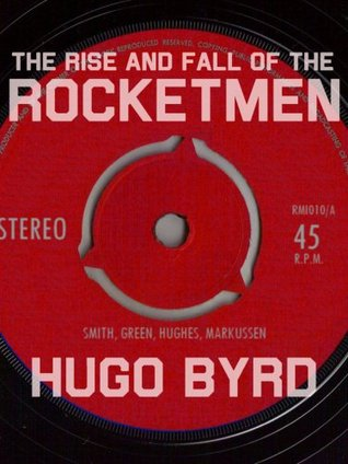The Rise and Fall of The Rocketmen
