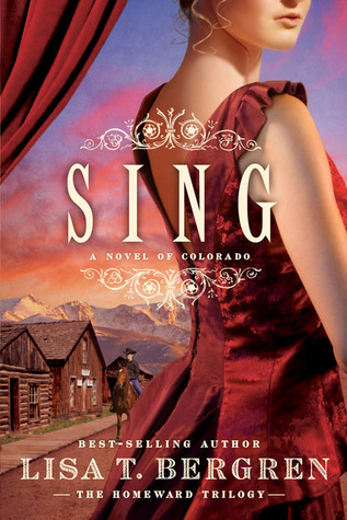 Sing: A Novel of Colorado (The Homeward Trilogy #2)