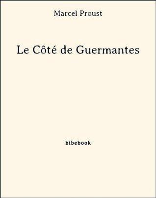 Le Côté de Guermantes by Marcel Proust