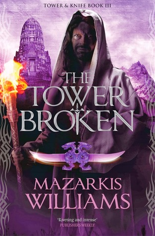 The Tower Broken (Tower and Knife Trilogy, #3)