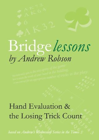 Bridge Lessons: Hand Evaluation and The Losing Trick COunt