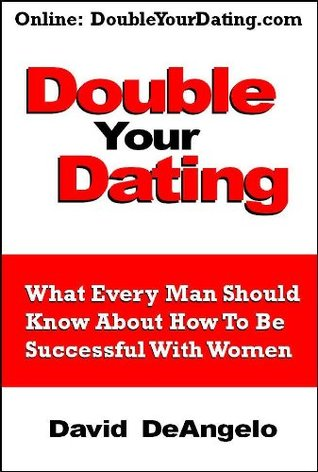 David deangelo double your dating reviews