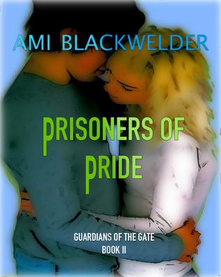 Prisoners of Pride by Ami Blackwelder