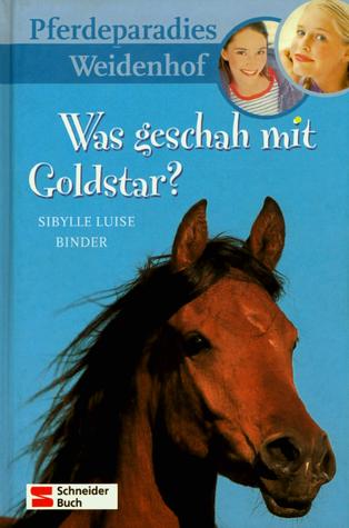 Was geschah mit Goldstar? by Sibylle Luise Binder