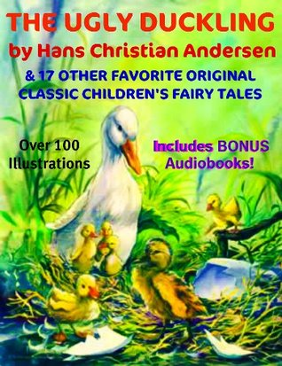 The Ugly Duckling & 17 More Original Classic Favorite Children's Fairytales