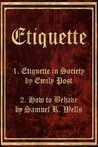 Etiquette in Society & How to Behave (Etiquette & Manners E-Book Two-Pack)