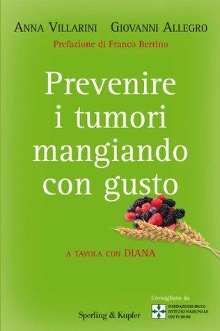 Prevenire i tumori mangiando con gusto (Equilibri)