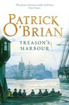 Treason's Harbour (Aubrey/Maturin Series, Book 9) (Aubrey & Maturin series)