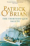 The Thirteen-Gun Salute (Aubrey/Maturin Series, Book 13) (Aubrey & Maturin series)