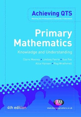 Primary Mathematics: Knowledge and Understanding: Knowledge and Understanding (Achieving QTS Series)