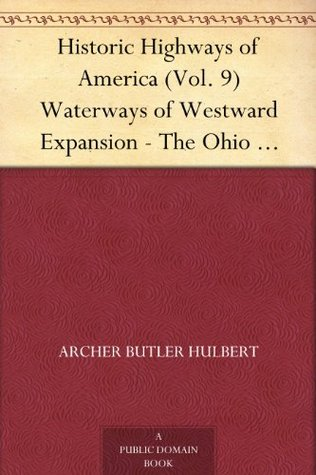 Waterways of Westward Expansion - The Ohio River and its Tributaries (Historic Highways of America #9)
