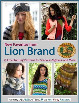 New favorites from lion brand: 15 free knitting patterns for scarves, afghans and more by Allfreeknitting
