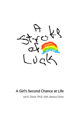 A Stroke of Luck: A Girl's Second Chance at Life