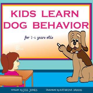 Kids Learn Dog Behavior (Dog Children's Books Collection)