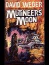 Mutineer's Moon (Dahak, #1)