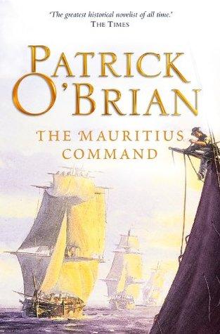 The Mauritius Command (Aubrey/Maturin Series, Book 4) by Patrick O'Brian