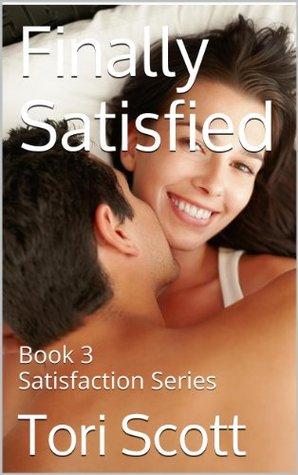 Finally Satisfied by Tori Scott