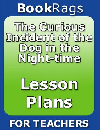 The Curious Incident of the Dog in the Night-Time Lesson Plan | BookRags.com