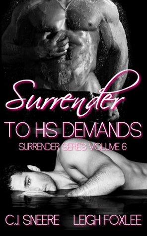 Surrender To His Demands (Surrender, Volume 6)