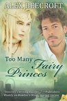 Too Many Fairy Princes by Alex Beecroft