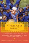 A Princess Found: An American Family, an African Chiefdom, and the Daughter Who Connected Them All: Volume 2