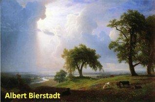 300 Color Paintings of Albert Bierstadt - German-American Luminist Landscapes Painter (January 7, 1830 - February 18, 1902)