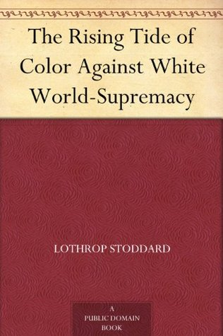 comparing the rising tide of color against white world supremacy and the great gatsby Start studying african american experience spring 2017 final violence against blacks expanded from the and the rising tide of color (1920) connect to white.