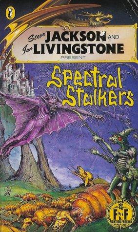 Spectral Stalkers (Fighting Fantasy #45)