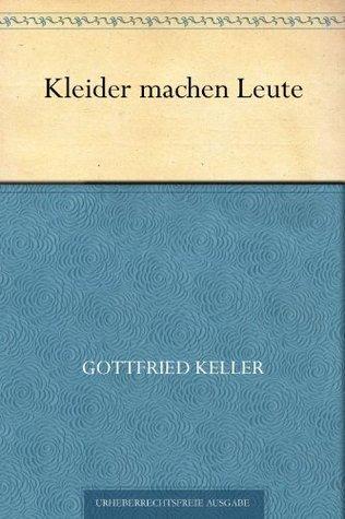 Kleider Machen Leute By Gottfried Keller